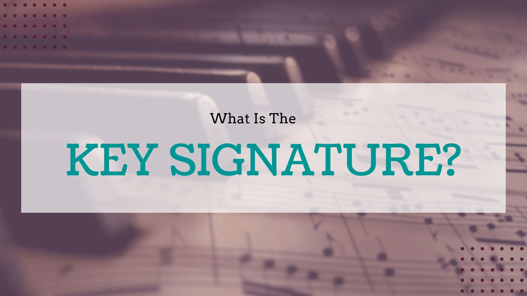What Is The Key Signature?
